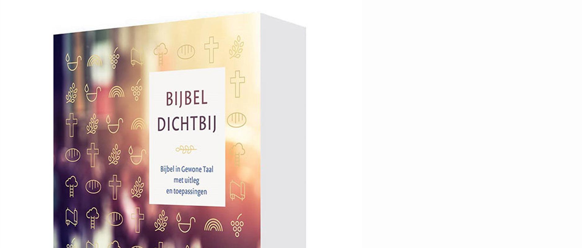 Nieuwe bijbeluitgave: Bijbel Dichtbij